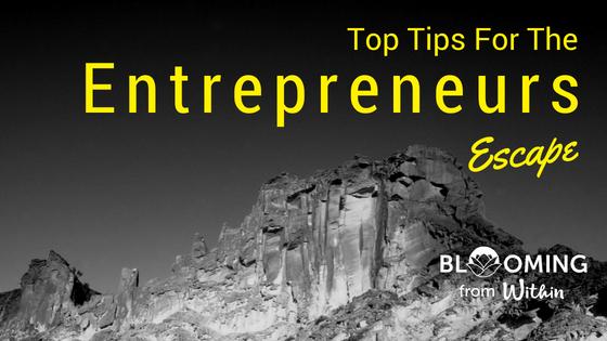12 Top Tips for The Entrepreneurs Escape!