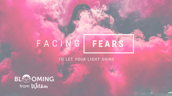 Facing your fears to let your light shine