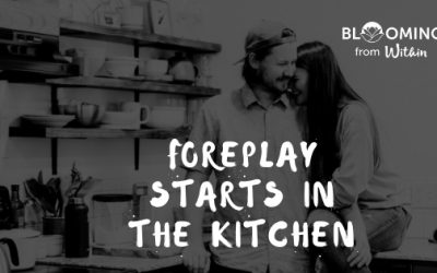Foreplay and connection starts in the kitchen