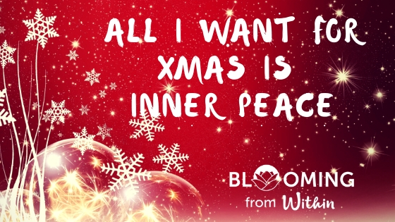 All I want for Xmas is Inner Peace