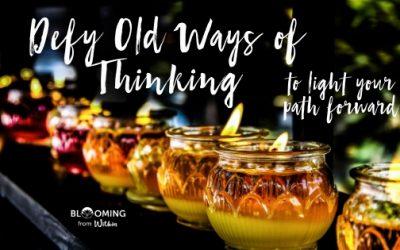 Defy old ways of Thinking