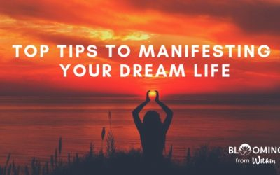 Top Tip to Manifesting Your Dream Life
