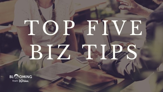 TOP FIVE BIZ TIPS