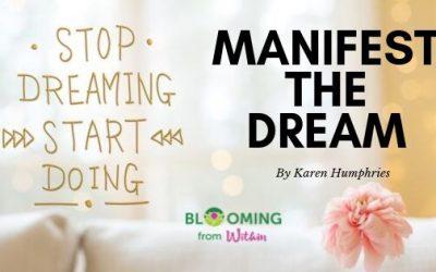Manifest the Dream