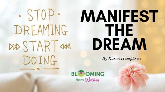 Manifest the Dream