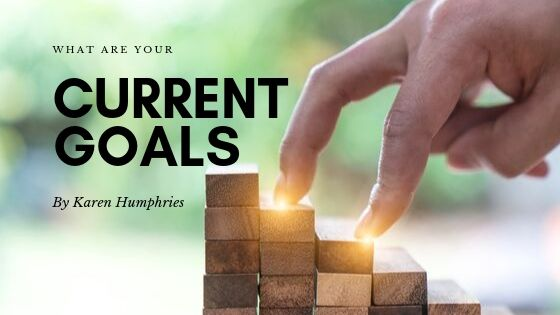 What are your current Goals?