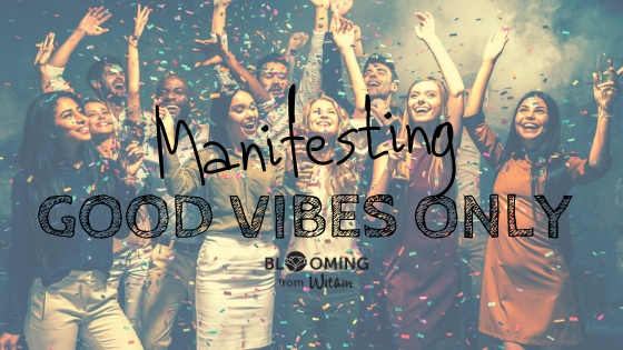 Manifesting Good Vibes Only