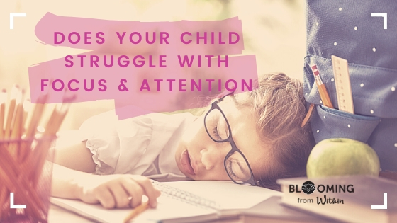 Does Your Child Struggle With Focus & Attention