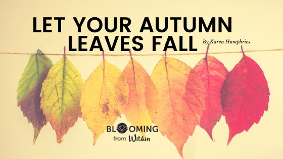 Let Your Autumn Leaves Fall