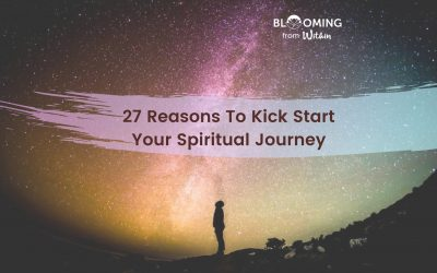 27 Reasons To Kick Start Your Spiritual Journey Today