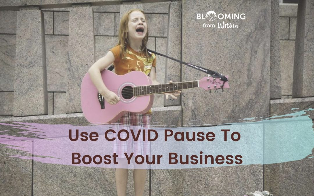 Use COVID Pause To Boost Your Business