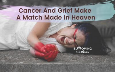 Cancer And Grief Make A Match Made In Heaven